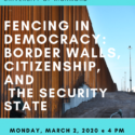 Fencing in Democracy: Border Walls, Necrocitizenship, and the Security State
