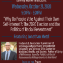 Why Do People Vote Against Their Own Self-interests?: The 2020 Election and the Politics of Racial Resentment by Dr. Jonathan Metzl